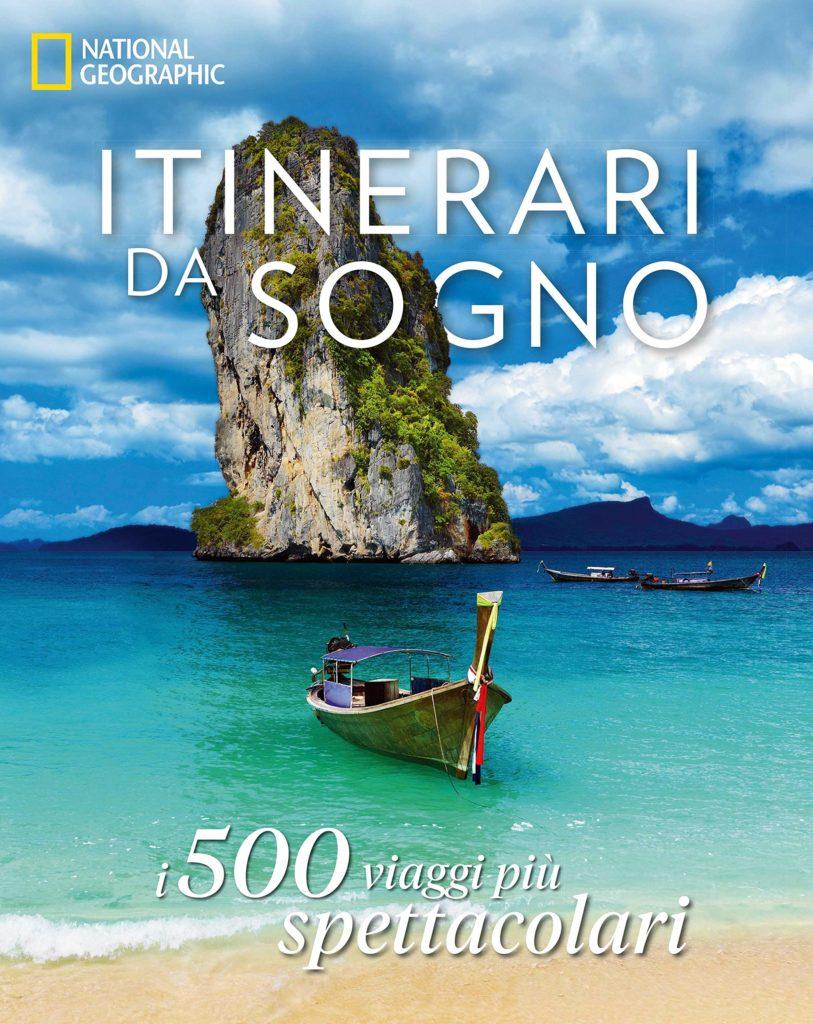 Itinerari da sogno. I 500 viaggi più spettacolari.