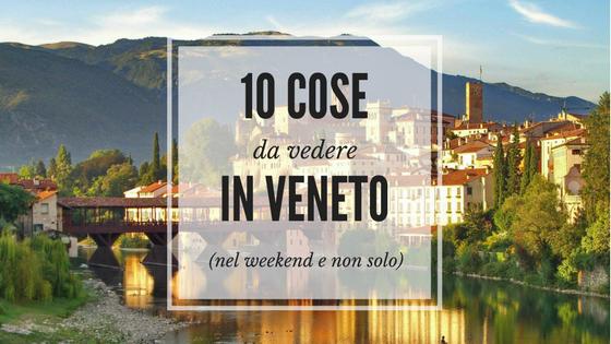 705628fcc316 Cosa vedere in Veneto  i 10 posti più belli da visitare nel weekend ...