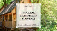 migliori glamping in slovenia