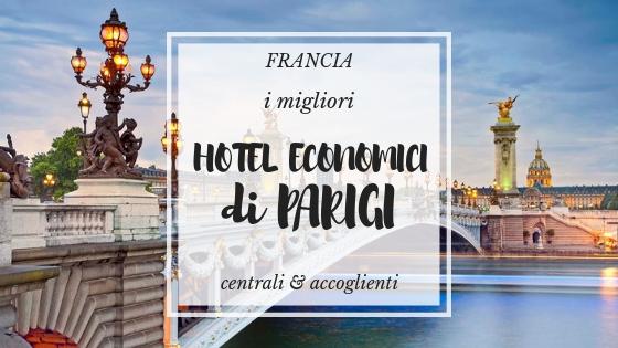 I migliori hotel (quasi) economici dove dormire a Parigi ...